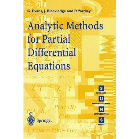 Analytic Methods for Partial Differential Equations, 1st Edition