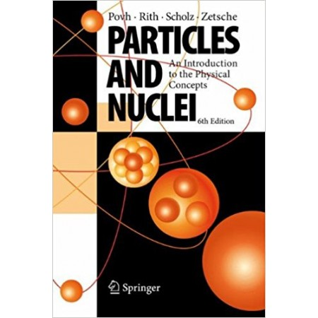 Particles and Nuclei: An Introduction to the Physical Concepts, 6th Edition