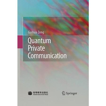 Quantum Private Communication