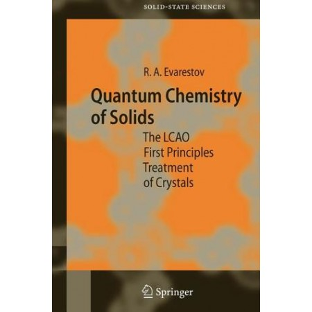 Quantum Chemistry of Solids: The LCAO First Principles Treatment of Crystals