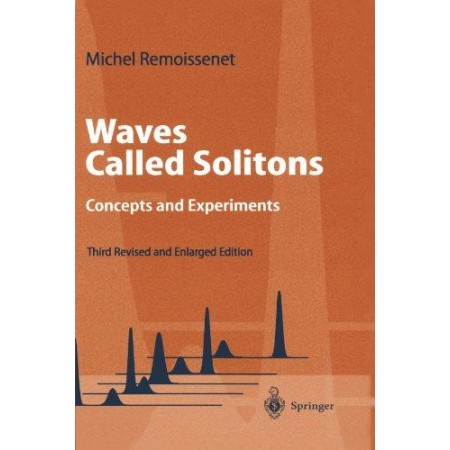 Waves Called Solitons: Concepts and Experiments