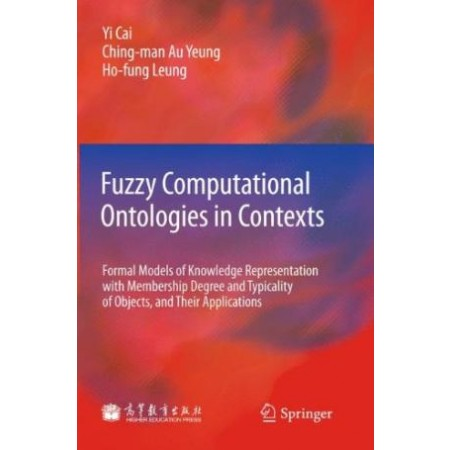 Fuzzy Computational Ontologies in Contexts: Formal Models of Knowledge Representation with Membership Degree and Typicality of Objects, and Their Applications