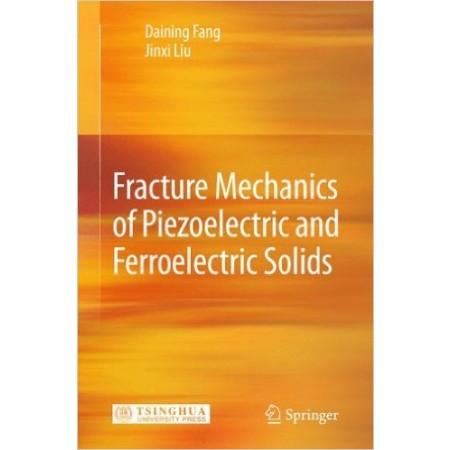 Fracture Mechanics of Piezoelectric and Ferroelectric Solids