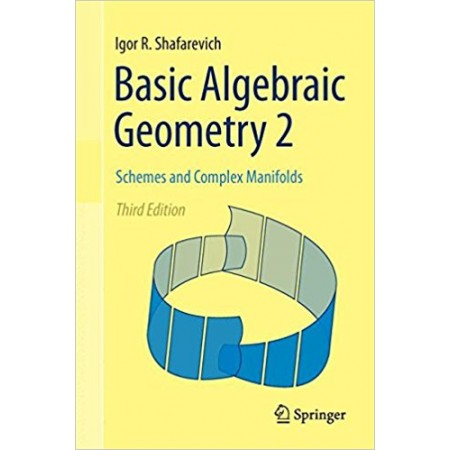 Basic Algebraic Geometry 2: Schemes and Complex Manifolds, 3rd Edition