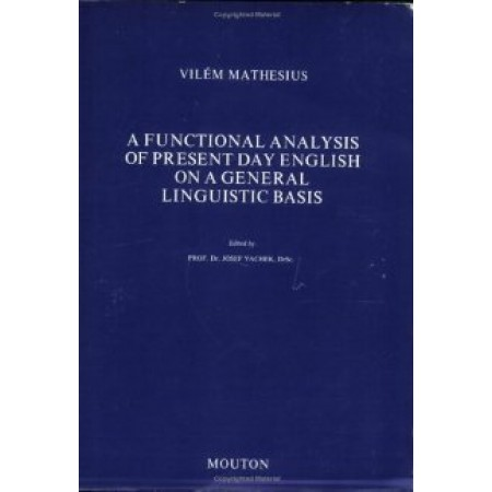 A Functional Analysis of Present Day English on a General Linguistic Basis