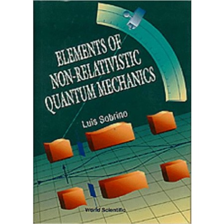 Elements of Non-Relativistic Quantum Mechanics, 1st Edition