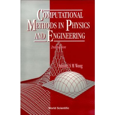 Computational Methods in Physics and Engineering, 2nd Edition