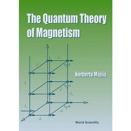 The Quantum Theory of Magnetism, 1st Edition