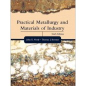 Practical Metallurgy and Materials of Industry, 6th Edition