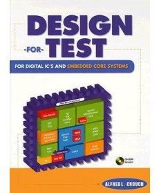Design for Test for Digital IC's and Embedded Core Systems
