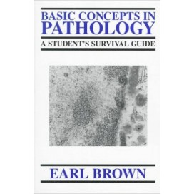 Basic Concepts in Pathology: A Student's Survival Guide