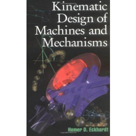 Kinematic Design of Machines and Mechanisms, 1st Edition