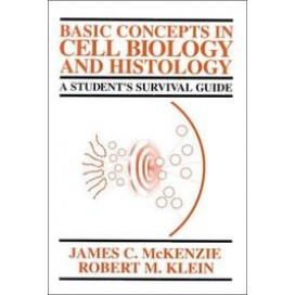 Basic Concepts in Cell Biology and Histology: A Student's Survival Guide, 1st Edition