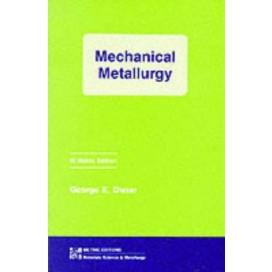 Mechanical Metallurgy, 3rd Edition