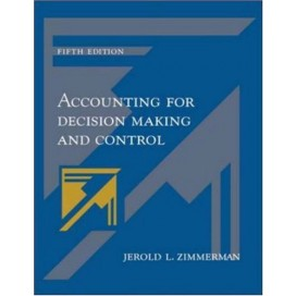 Accounting for Decision Making and Control, 5th Edition