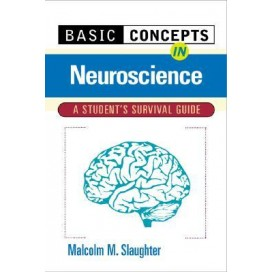 Basic Concepts In Neuroscience: A Student's Survival Guide, 1st Edition
