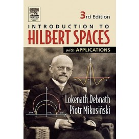 Introduction to Hilbert Spaces with Applications, 3rd Edition