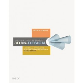 3D Game Engine Design, Second Edition: A Practical Approach to Real-Time Computer Graphics, 2nd Edition