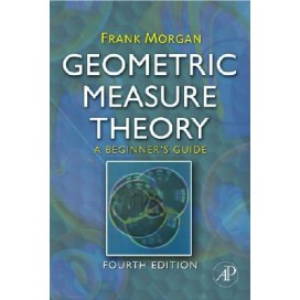 Geometric Measure Theory: A Beginner's Guide, 4th Edition