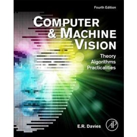 Computer and Machine Vision: Theory, Algorithms, Practicalities, 4th Edition