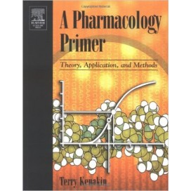 A Pharmacology Primer: Theory, Application and Methods, 1st Edition (Hardcover)