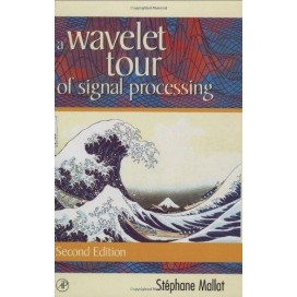 A Wavelet Tour of Signal Processing, 2nd Edition