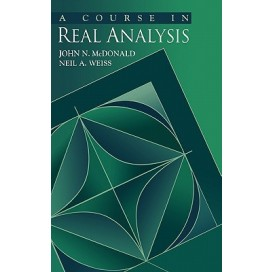 A Course in Real Analysis, 1st Edition