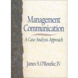 Management Communication: A Case-Analysis Approach, 1st Edition