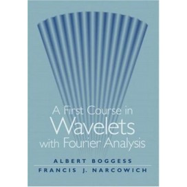A First Course in Wavelets with Fourier Analysis, 1st Edition