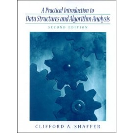 Practical Introduction to Data Structures and Algorithm Analysis (C++ Edition), 2nd Edition