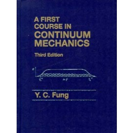 A First Course in Continuum Mechanics, 3rd Edition