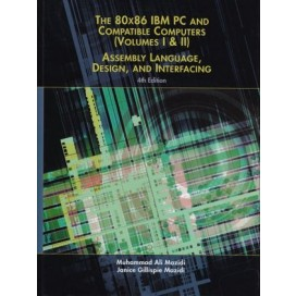 80X86 IBM PC and Compatible Computers: Assembly Language, Design, and Interfacing, Vols. 1 and 2, 4th Edition