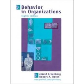 Behavior in Organizations: Understanding and Managing the Human Side of Work, 8th Edition