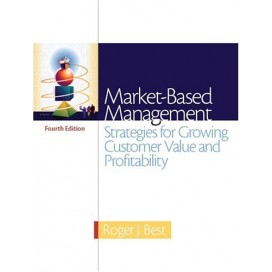 Market-Based Management: Strategies for Growing Customer Value and Profitability, 4th Edition