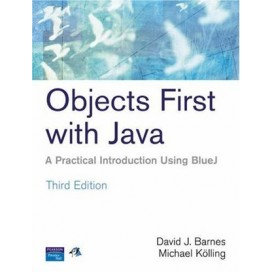 Objects First With Java: A Practical Introduction Using BlueJ, 3rd Edition