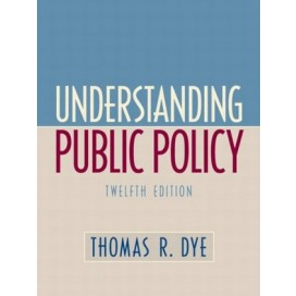 Understanding Public Policy, 12th Edition
