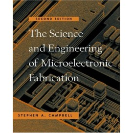 The Science and Engineering of Microelectronic Fabrication, 2nd Edition