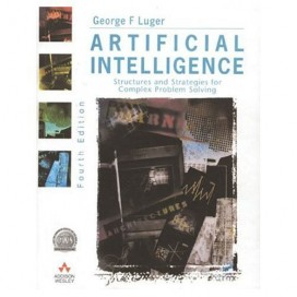 Artificial Intelligence: Structures and Strategies for Complex Problem-Solving, 4th Edition