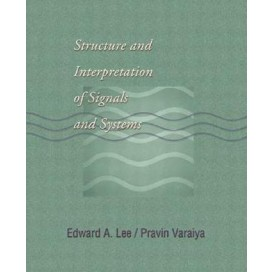 Structure and Interpretation of Signals and Systems, 1st Edition