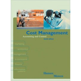 Cost Management: Accounting & Control, 4th Edition