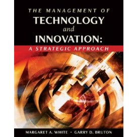 The Management of Technology and Innovation: A Strategic Approach, 1st Edition