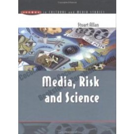Media, Risk and Science, 1st Edition