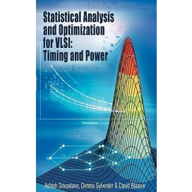 Statistical Analysis and Optimization for VLSI: Timing and Power, 1st Edition