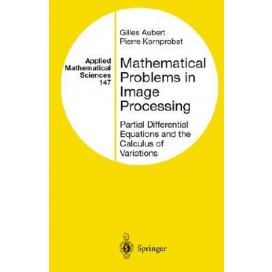 Mathematical Problems in Image Processing, 1st Edition