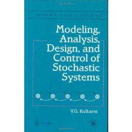 Modeling, Analysis, Design, and Control of Stochastic Systems, 1st Edition