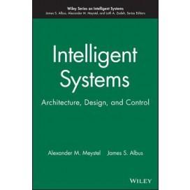 Intelligent Systems: Architecture, Design, Control