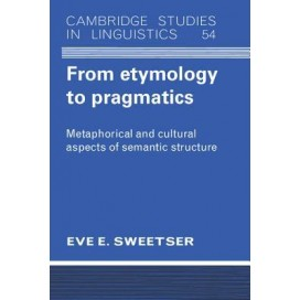From Etymology to Pragmatics: Metaphorical and Cultural Aspects of Semantic Structure