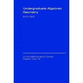 Undergraduate Algebraic Geometry, 1st Edition
