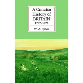 A Concise History of Britain, 1707-1975 (Cambridge Concise Histories)
