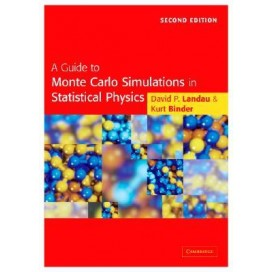 A Guide to Monte Carlo Simulations in Statistical Physics, 2nd Edition